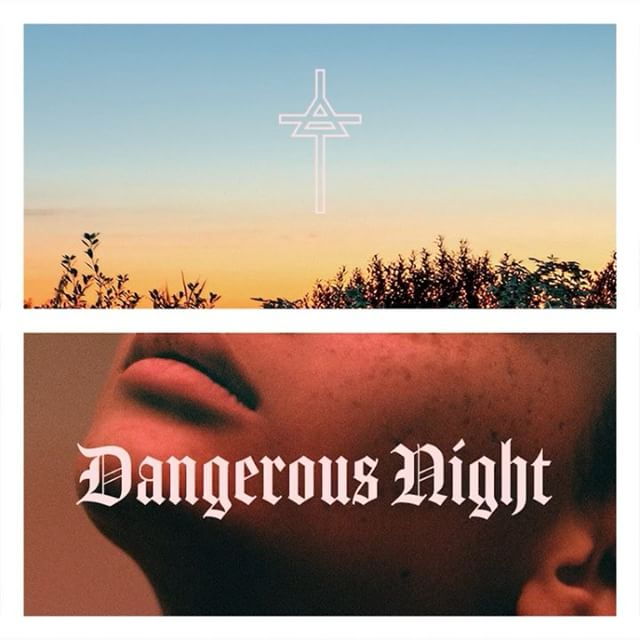 DANGEROUS NIGHT. THE NEW SINGLE. AVAILABLE NOW!! Tag a friend to share! #LinkInBio