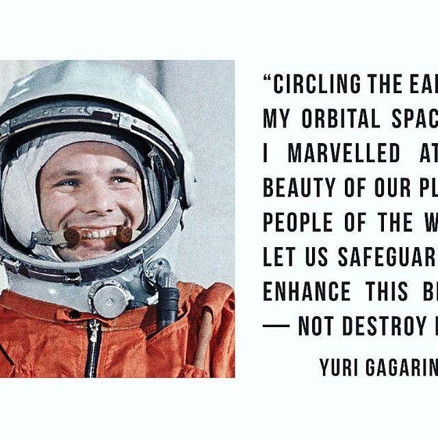 С Днём Космонавтики!      On the 12th of April 1961, exactly 58 years ago, the 27 year old Russian Soviet cosmonaut Yuri Gagarin made a history as the first man in space and opened new era in the history of space exploration, circulating the Earth for 1 hour and 48 minutes on board of the Vostok 1 spacecraft.